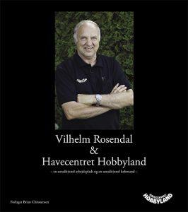 Vilhelm Rosendal og Havecenteret Hobbyland