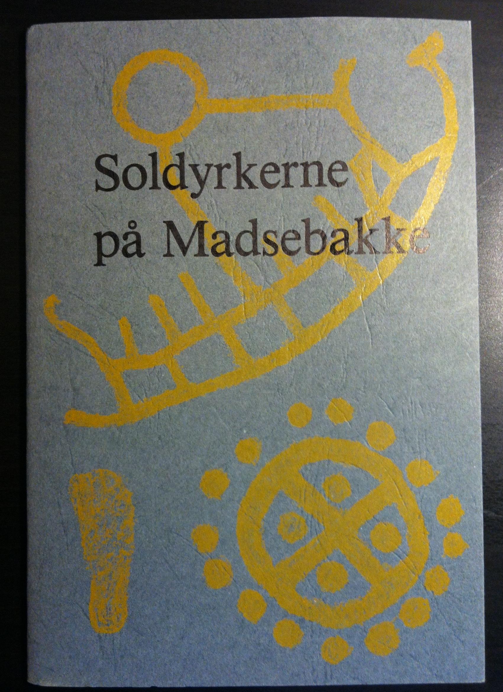 Soldyrkerne på Madsebakke