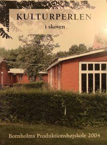 Kulturperlen i skoven Bornholms Produktionshøjskole 2004