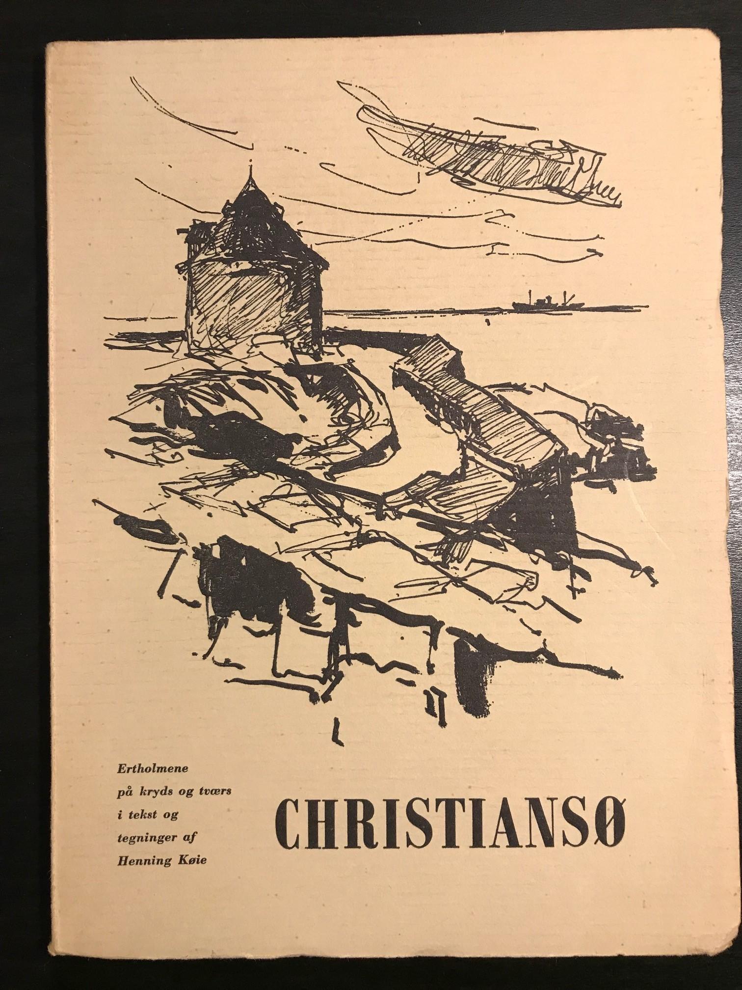 Christiansø Ertholmene på kryds og tværs i tekst og tegninger af Henning Køie