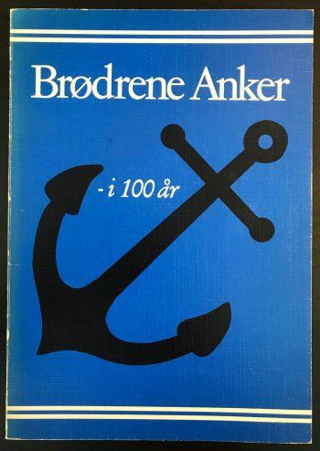 Brødrene Anker - i 100 år