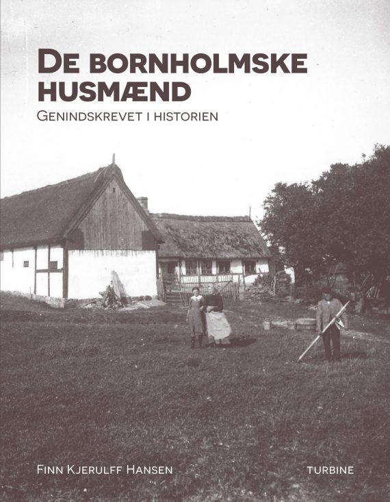 De bornholmske husmænd - genindskrevet i historien